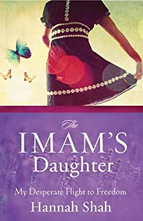 The Imam's Daughter: The Remarkable True Story of a Young Girl's Escape from Her Harrowing Past