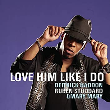 Love Him Like I Do