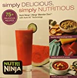 NUTRI NINJA/NINJA Blender Duo: SIMPLY DELICIOUS, SIMPLY NUTRITIOUS 75+ Recipes book