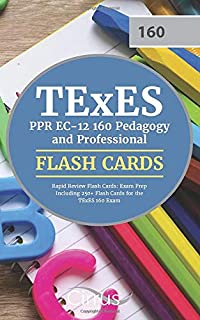 TExES PPR EC-12 160 Pedagogy and Professional Rapid Review Flash Cards: Exam Prep Including 250+ Flash Cards for the TExES 160 Exam