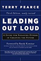 Leading Out Loud: A Guide for Engaging Others in Creating the Future (J-B US non-Franchise Leadership)