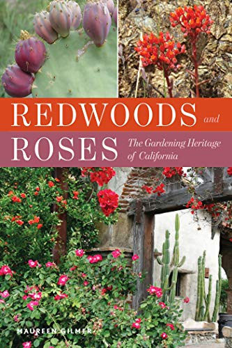 Redwoods and Roses: The Gardening Heritage of California