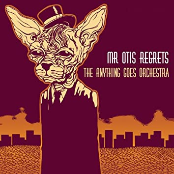 Mr Otis Regrets