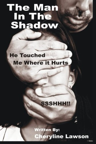 Book: The Man in the Shadow - He Touched Me Where it Hurt by Cheryline Lawson