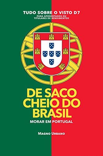 DE SACO CHEIO DO BRASIL: MUDE PARA EM PORTUGAL - 1300% mais brasileiros se mudaram para Portugal em 2017 (Portuguese Edition)