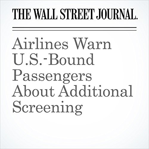 Airlines Warn U.S.-Bound Passengers About Additional Screening copertina