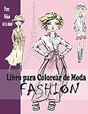 Libro para Colorear de Moda FASHION para Niñas de 8 a 12 Años: Diseños de moda Coloración para niñas   Libro Para Colorear Per Niñas De 8-12 Años   ... adolescente   Cuaderno creativo para chicas.