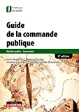 Le guide de la commande publique - Marchés publics - Concessions