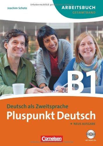 Pluspunkt Deutsch - Neue Ausgabe: B1: Gesamtband - Arbeitsbuch mit Lösungen und CD: Europäischer Referenzrahmen: B1 von Schote. Dr. Joachim (2011) Taschenbuch