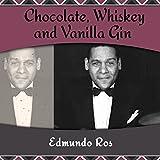 Chocolate, Whiskey and Vanilla Gin (Calypso)