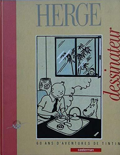 Hergé dessinateur : 60 ans d'aventures de Tintin, [exposition, Musée d'Ixelles, 23 décembre 1988-15 janvier 1989, Angoulême, Musée des beaux-arts, 26 ... Paris, Hôtel de Sens, 4 mars-4 mai 1989]