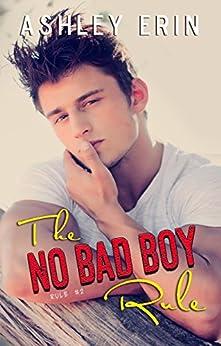 The No Bad Boy Rule by [Ashley Erin, Jessica Grover, Missy Borucki]