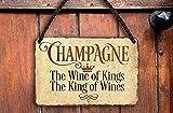 Targa in metallo divertente Spumante Alcol con scritta 'Champagne The Wine of Kings', decorazione bar cucina prosecco champagner Secco vino idea regalo compleanno Natale 18 x 12 cm