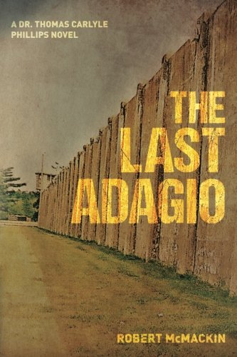 The Last Adagio: Volume 2 (Dr. Thomas Carlyle Phillips Novels)