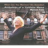 What Can You Machen? Sis Amerika!: Anthology of a Yiddishe Mama by Myriam Fuks (2007-10-30)