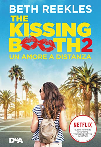 The kissing booth 2. Un amore a distanza (Italian Edition)