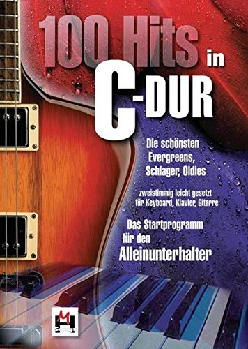 100 Hits in C-Dur - Band 1 (Songbook): Ffür Klavier, Gesang, Gitarre