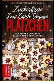 Plätzchen Backbuch Sammelband (Band 1-3): Low Carb, vegane, zuckerfreie...
