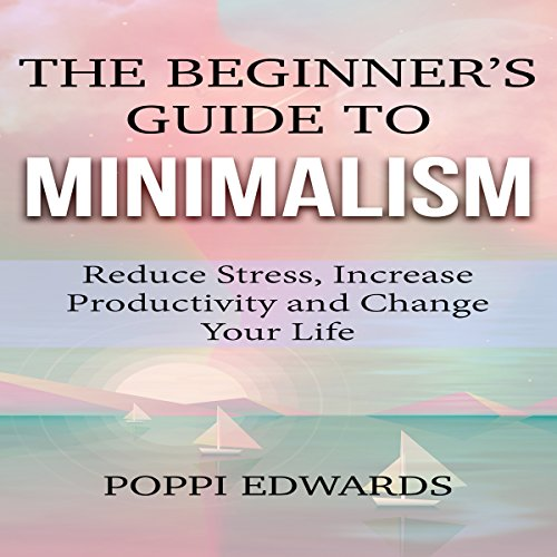 The Beginner's Guide to Minimalism audiobook cover art