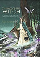 The Way of the Witch: A Path to Spirituality and Self-empowerment