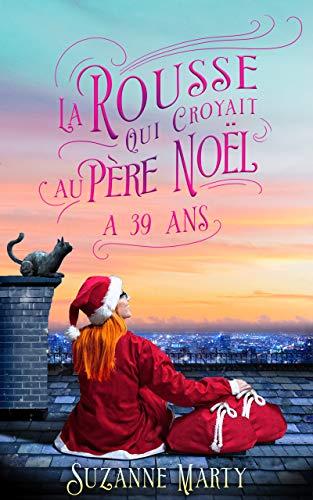 La rousse qui croyait au père Noël a 39 ans: « J'ai ri, mais j'ai ri » - « Je l'ai dévoré ! » - « Une histoire pas si légère »