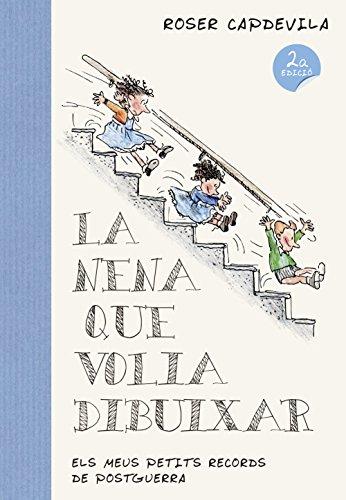La Nena Que Volia Dibuixar: Els meus petits records de postguerra (Altres)