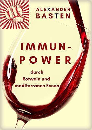 Immun-Power durch Rotwein und mediterranes Essen