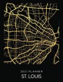 2021 Planner St. Louis: Weekly - Dated With To Do Notes And Inspirational Quotes - St. Louis - Missouri (City Map Calendar Diary Book 2021)