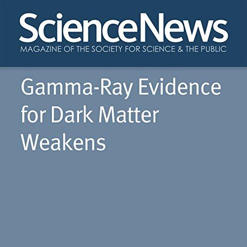 Gamma-Ray Evidence for Dark Matter Weakens audiobook cover art