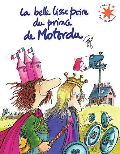 La belle lisse poire du prince de Motordu · L'heure des histoires · de 3 à 6 ans