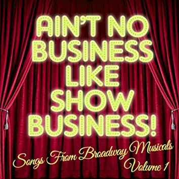 There's No Business Like Show Business: Songs from Broadway Musicals, Vol. 1