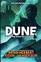 Dune The Duke of Caladan (The Caladan Trilogy)