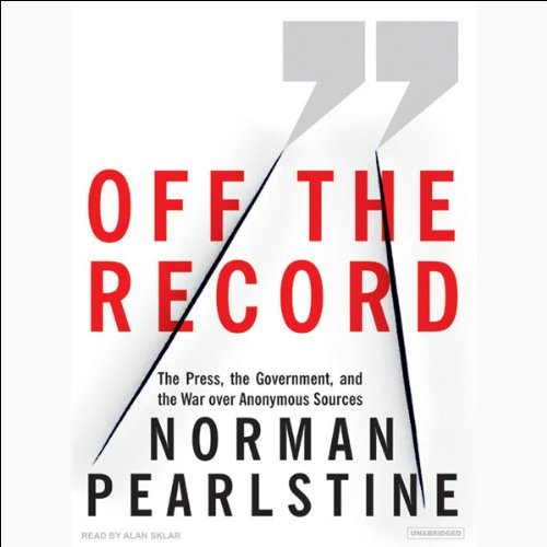 Off the Record Audiobook By Norman Pearlstine cover art