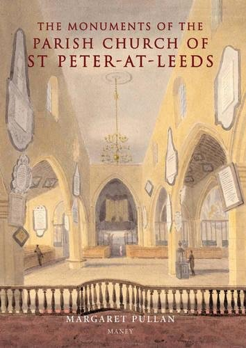 The Monuments of the Parish Church of St. Peter-at-Leeds (Publications of the Thoresby Society)