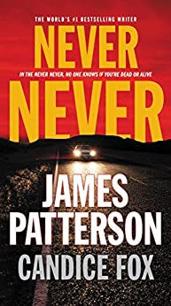 Never Never (Harriet Blue Book 1) by [James Patterson, Candice Fox]