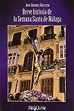Breve Historia de la Semana Santa de Málaga: 32 (Alcazaba)