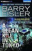 A Clean Kill in Tokyo (John Rain)