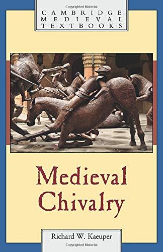 Medieval Chivalry (Cambridge Medieval Textbooks)