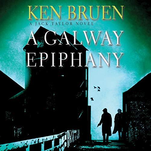 A Galway Epiphany Audiobook By Ken Bruen cover art
