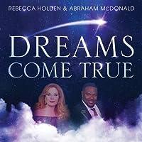 Dreams Come True (single) by Rebecca & Abraham Mcdonald Holden (2014-01-14)