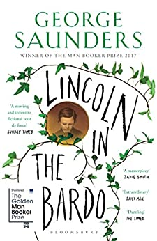 Lincoln in the Bardo: WINNER OF THE MAN BOOKER PRIZE 2017 by [George Saunders]