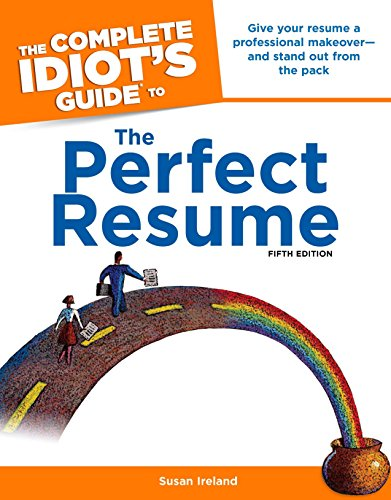 The Complete Idiot's Guide to the Perfect Resume, 5th Edition (Complete Idiot's Guides (Lifestyle Paperback))