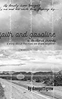 Faith And Gasoline: A devotional journey: A Story About the Road We Share Together