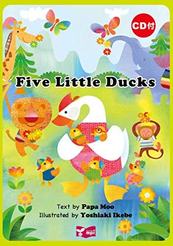 Five Little Ducks 絵本CD付 (リズムとうたでたのしむえほんシリーズ)