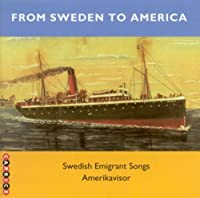 From Sweden to America-Swedish Emigrant Songs by From Sweden to America-Swedish Emigrant Songs (2013-11-25)
