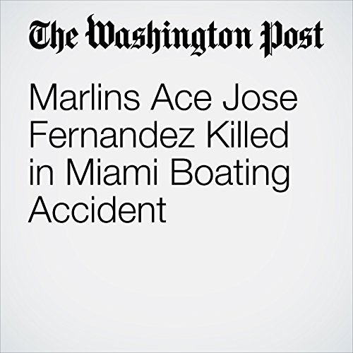 Marlins Ace Jose Fernandez Killed in Miami Boating Accident cover art