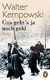 Uns geht's ja noch gold: Roman (Die deutsche Chronik, Band 4)