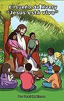 """El sueño de Avery """"Jesús está vivo"""""""