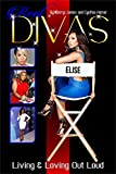 Real Divas:: Living Loving Out Loud (English Edition)