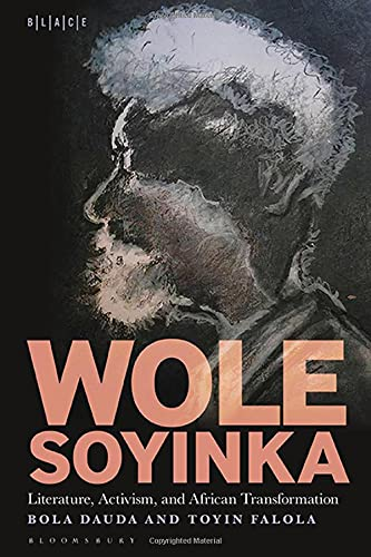 Wole Soyinka: Literature, Activism, and African Transformation